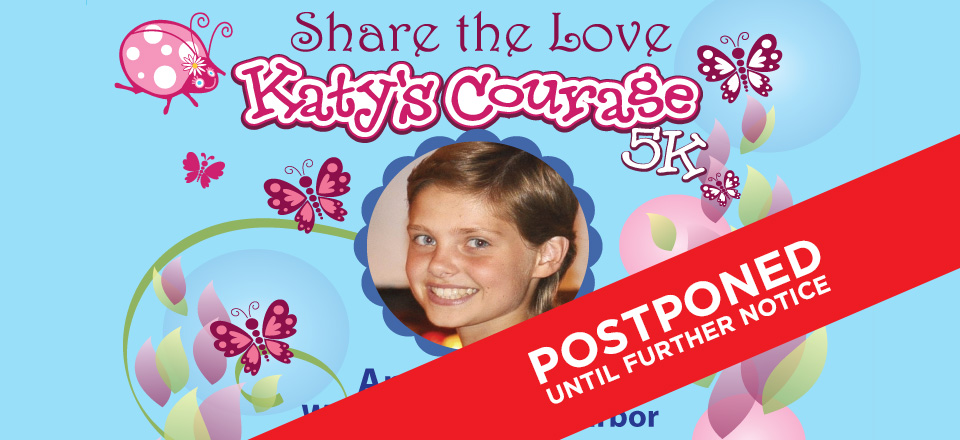 Katy's Courange 5k - Postponed Until Further Notice